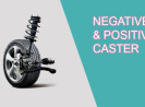 Negative and Positive Caster Symptoms & Effects